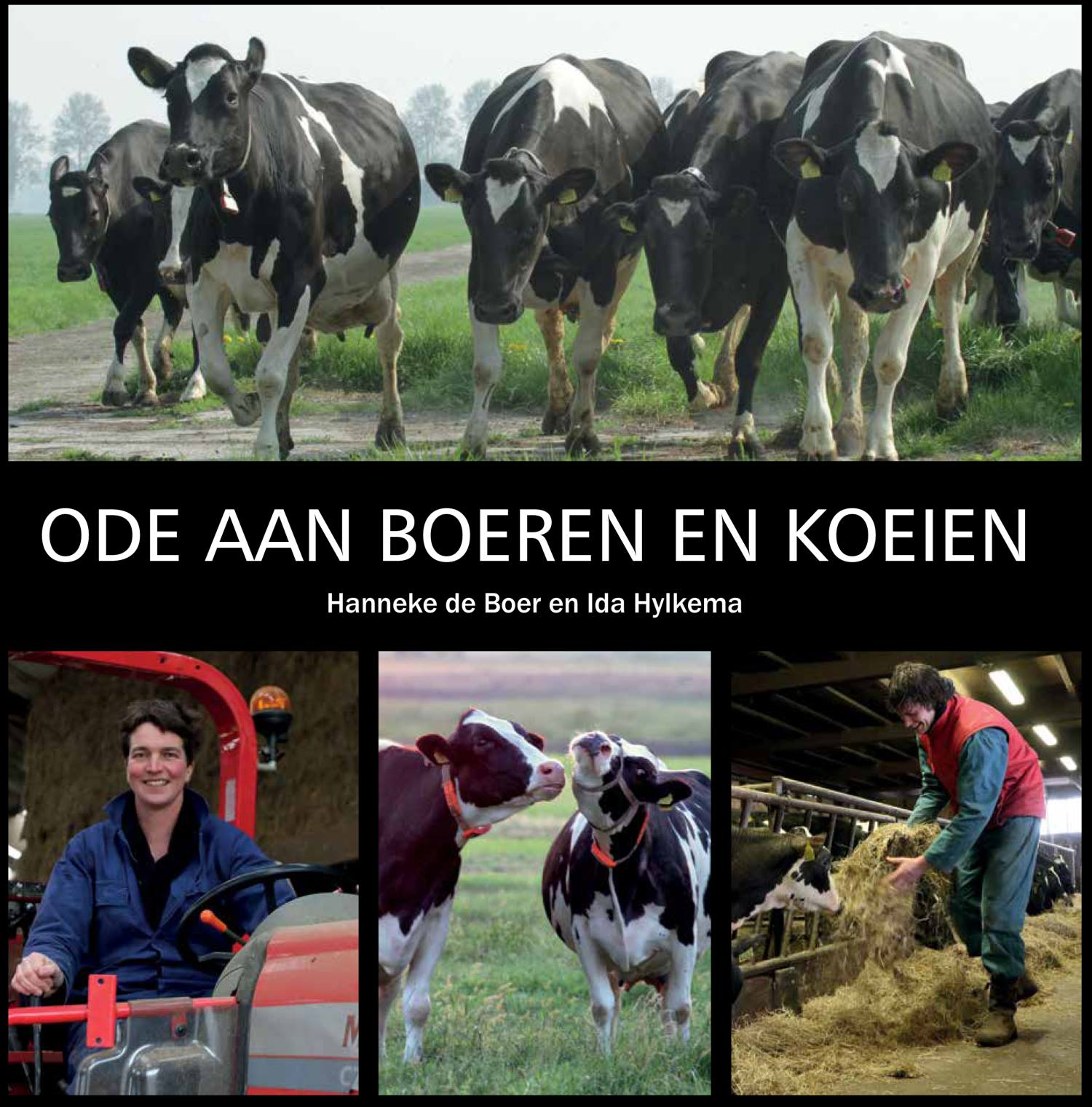 Ode aan boeren en Koeien  – Hanneke de Boer & Ida Hylkema [Nieuw boek in de LTO Shop]